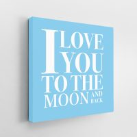I Love you to the Moon and Back Baby Blue Canvas